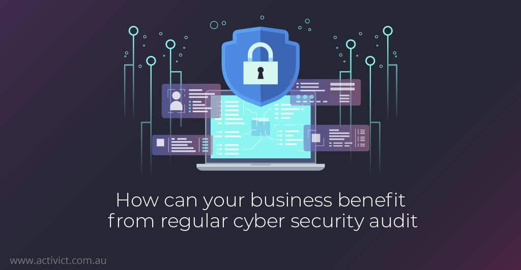 How Can Your Business Benefit from Regular Cyber Security Audit
